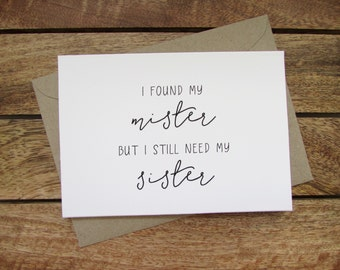 Be My Bridesmaid Card | I Found My Mister but I Still Need My Sister Maid of Honour Card | Folded A6 Card & Envelope