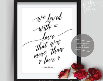 Instant download Printable Love quotes, We loved with a love Sign, by Edgar (c0224)