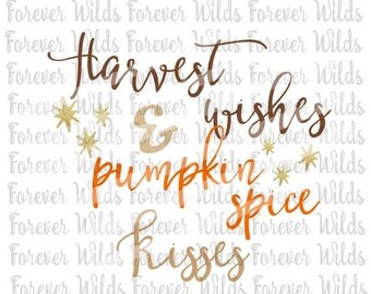 Harvest wishes and Pumpkin spice Kisses SVG -  cut file - Cricut Silhouette - trace file - Harvest SVG - Fall svg