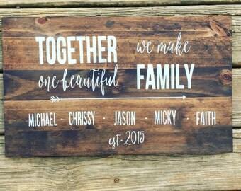 Together We Make One Family Wood Sign Custom Sign