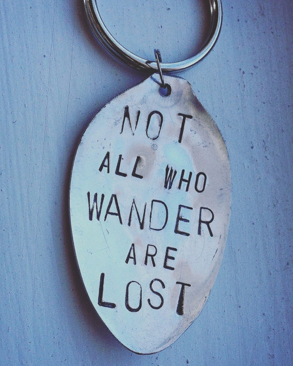 Not All Who Wander Are Lost Spoon Key Fob