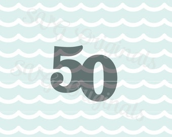 50th Birthday 50th 50 SVG Vector file. Welded for use as cake or cupcake topper. Cricut Explore and more. 50th Birthday 50 SVG