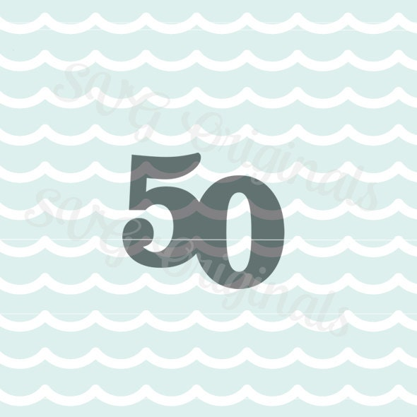 50th Birthday 50th 50 SVG Vector File. Welded For Use As Cake