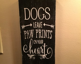 Dogs leave paw prints on our heart - cats leave paw prints on our heart - pet sign - dog  sign - animal memorial - gift for dog lover