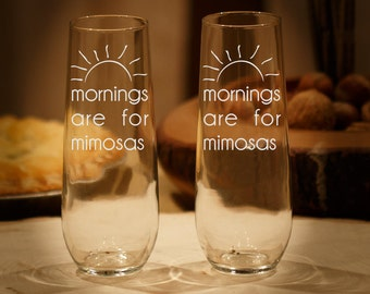 2 Mornings Are For Mimosas, Funny Champagne Glass, Brunch Champagne Glass, Brunch Glass, Etched Glass, Mimosa Toasting Flute, Set of 2