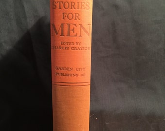 1944 Stories For Men an anthology by Charles Grayson; An All American Book for Men; Collection of short stories about men;