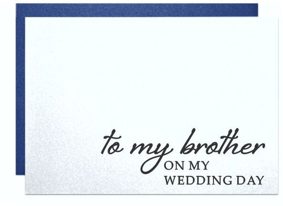 Gift For My Brother On My Wedding Day : to my brother on my wedding day from bride groom family wedding gift ...