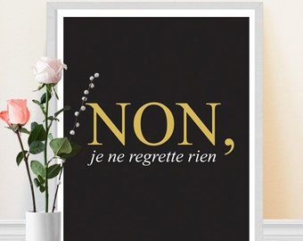 Non, Je Ne Regrette Rien - French Typography Print - Black and Gold - French Quote - No, I regret nothing, Inspirational Art