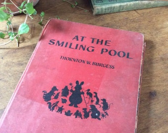 1946 First Edition print of At the Smiling Pool, Thornton W Burgess