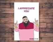 Printable Thank You Card -DJ Khaled - I Appreciate You - Funny Thank You - Celebrity Pop Culture Hip hop Holiday - Printable Digital File