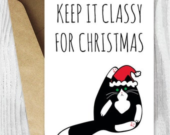 Printable Holiday Cards, Holiday Cards to Print,  Keep It Classy Christmas Cat Card, Funny Cat Christmas Card, Tuxedo Black and White Cat