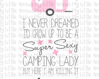 camping lady SVG, DXF, EPS, png Files for Cutting Machines Cameo or Cricut - camping svg - retro camper svg  -womens shirt - killing it svg