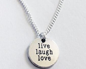 Live Laugh Love Necklace.  Live life.  Love life.  Laugh.