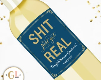 "Graduation ""Shit Just Got Real"" Wine Label, Funny Congrats Graduate Wine Label, Custom Congrats Grad Champagne Label, Alt Graduation Card"