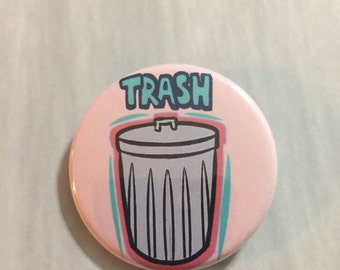 Aesthetic button, I am such TRASH, 1x3/4 inch aesthetic pinback Buttons Art you can take with you