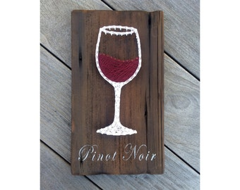 Wine// Pinot Noir// String Art// Custom// Wooden Sign