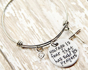 Courage is fear that has said its prayers bracelet - Prayer Bangle - Christian Jewelry - Cancer survivor - warrior - brave - Inspirational