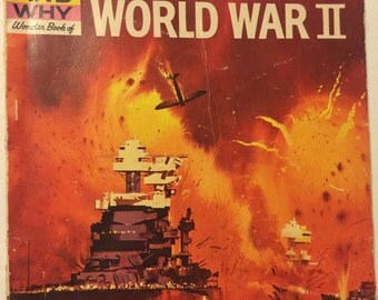The Wonder Book of World War II - Vintage How and Why Book 1962