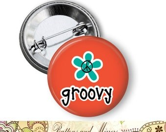 "Groovy 1.25"" or Larger Pinback Button, Flatback or Fridge Magnet, Badge, Pin, Pocket Mirror, Keychain, Flower Power, Peace Sign"