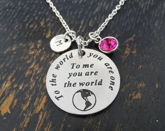 To the world you are one to me you are the world Necklace, Inspirational Necklace, Girlfriend, Fiance, Grandma, Mom, Daughter, Sister,Couple