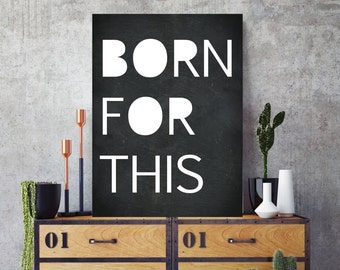 Born for this printable - Inspirational print - Instant download - Black&White - Office decor - Morning inspiration - Self-motivation