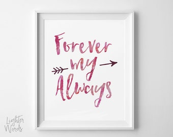 Forever my Always wall art, love quote art print, romantic gift, typography art, watercolor, INSTANT DOWNLOAD