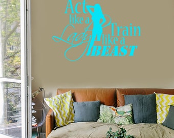 Wall Vinyl Decal Quote Act Like a Lady Train Like a Beast Work Out Fitness Bodybuilding Gym Decor (#1068di)