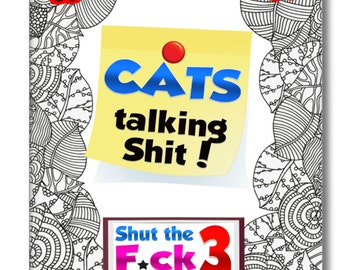 Cats Talking Shit Shut The Fck Up And Color Volume 3