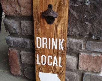 "Drink Local   Bottle Opener   16"" x 5-1/2"""