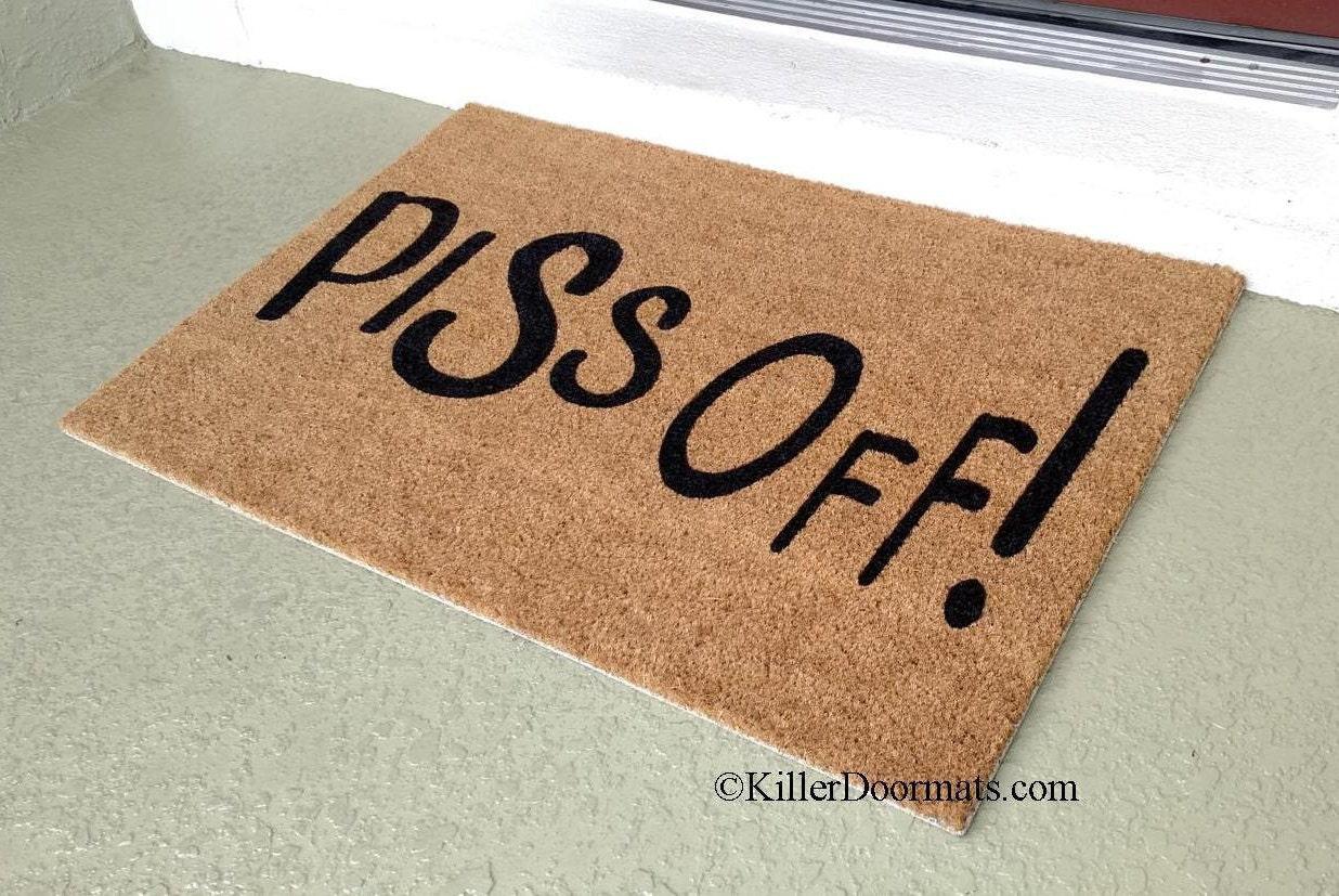 Piss off custom handpainted rude welcome doormat by killer - Offensive doormats ...
