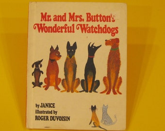Mr. and Mrs. BUTTON'S WONDERFUL WATCHDOGS by Janice Roger Duvoisin wrbc 1978 hb Nice!