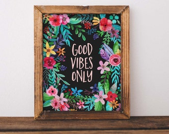 Printable Wall Art, Good Vibes Only printable quote, Home Decor, Wall Decor, Floral printable, gallery wall, quote art, instant download