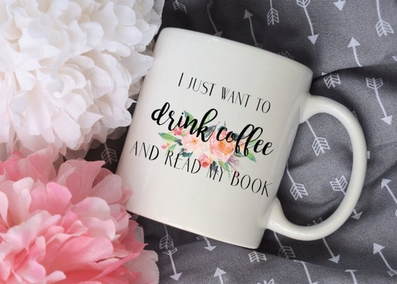 I Just Want to Drink Coffee and Read my Book Watercolor Floral Bouquet Sublimation Mug, 2 Sided