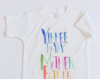Funny Kids Shirt, Kids Clothing, Yippi Ki Yay, Play on words shirt, kids shirt, watercolor shirt, maxandmaekids, max and mae
