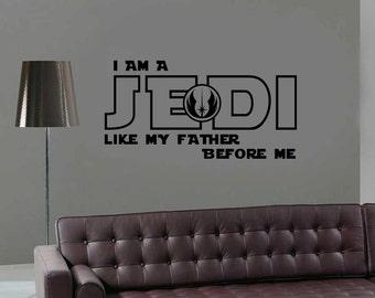 I Am a Jedi Like My Father Before Me Decal Star Wars Sticker Darth Vader Luke Skywalker Alliance Yoda Car Wall Window Vinyl Sticker
