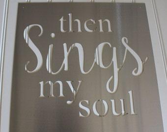 Metal Sign: Then Sings My Soul