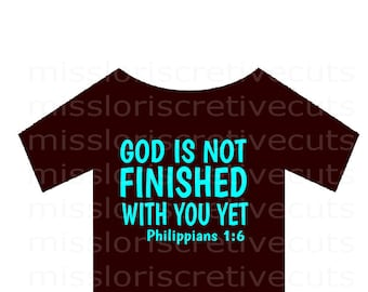 Philippians 1:6 God is not finished with you yet  SVG Cut file  Cricut explore filescrapbook vinyl decal wood sign t shirt cricut cameo