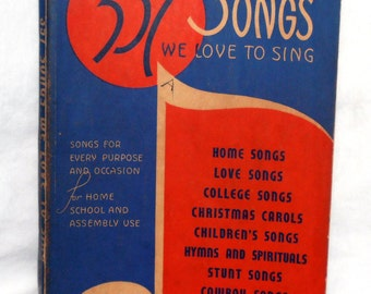 357 SONGS we love to sing by Hall and McCreary Company 1938 - Song Book - Sheet Music