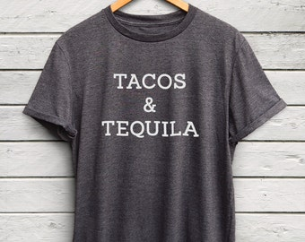 Tacos and Tequila shirt - tacos shirt, tequila tshirt, tacos tshirt, mexico tshirt, food tshirt, funny tshirt, funny shirt, tequila print