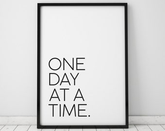 "Inspirational poster ""One Day at a Time"" Typography art, Motivational print, Typographic print, Black and White, INSTANT DOWNLOAD"