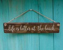 Beach Sign - Life is Better at the Beach, Indoor or Outdoor - Rustic - Distressed - Beach Decor - Beach House Gift - Farmhouse Style