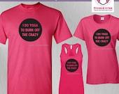 Yoga Shirt: I Do Yoga to ...