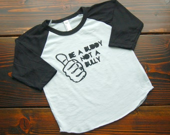 Be A Buddy Not A Bully Infant, baby, toddler, kids Raglan
