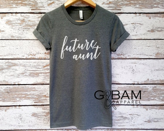 Boyfriend tee / Aunt SHIRT /Auntie tee/ You're a Aunt / new aunt gift / future auntie / we're Pregnant
