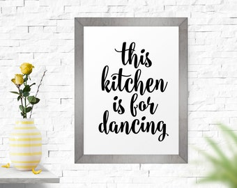 Motivational Print, Printable Art, This Kitchen Is For Dancing, Inspirational Poster, Typography Quote, Kitchen Decor, Typography Wall Art