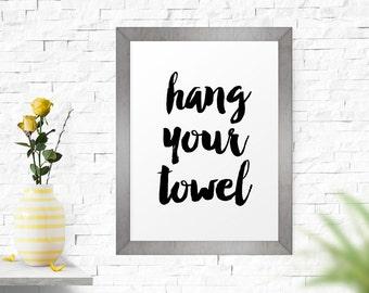 Printable Poster, Hang Your Towel, Typography QuotePrintable Wall Art, Bathroom Art, Bathroom Prints, Bathroom Poster