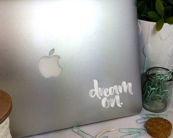Dream On -- Vinyl Laptop Decal