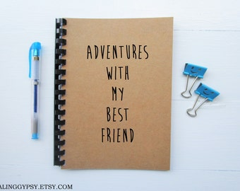 JOURNALING GYPSY-Adventures With My Best Friend- Journal