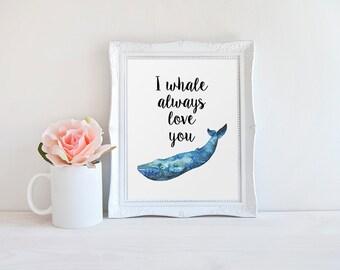 Nursery Decor, I Whale Always Love You, Quote Prints, Nautical Wall Art, Navy Blue Print, Nautical Nursery, Wall Decor, Beach Baby Print
