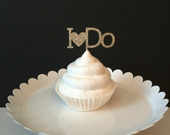 Set of 12, I Do cupcake topper, Engagement Cupcake toppers, bridal shower cupcake topper !